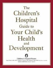 The Children's Hospital Guide to Your Child's Health and Development-ExLibrary