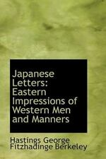 Japanese Letters: Eastern Impressions Of Western Men And Manners: By Hastings...