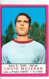 Figurina Calciatori Panini 1967-68! Lucio Mujesan Bari Ottima Rec.