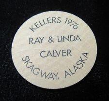 Vintage Wooden Nickel - Kellers 1976 - Skagway, Alaska - Ray & Linda Calver