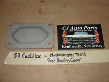 53 Cadillac 331 Engine HYDRAMATIC TRANSMISSION REAR BEARING HOUSING COVER PLATE