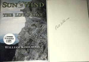 SIGNED Sun & Wind And The Life I Love Book William Kohlmoos HC DJ FREE SH Reno