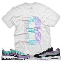 "New White ""B"" BLESSED T Shirt for Air Max 97 1 Have a Nike Day"