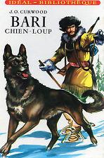 BARI CHIEN-LOUP, par J.O. CURWOOD, IDEAL BB