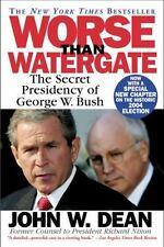NEW - Worse Than Watergate: The Secret Presidency of George W. Bush by John Dean