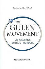 Gulen Movement: Civic Service without Borders by Muhammed Cetin (Hardback, 2010)