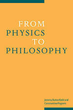 From Physics to Philosophy by Butterfield, Jeremy