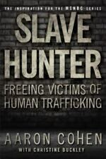 Slave Hunter: Freeing Victims of Human Trafficking