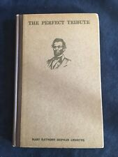 Vintage Book: The Perfect Tribute (Lincoln) 1916 Mary Raymond Shipman Andrews