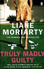 Truly Madly Guilty by Liane Moriarty (author)