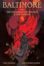 Baltimore, or The Steadfast Tin Soldier & the Vampire by Mignola, Mike, Golden,
