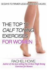 The Top 10 Best Calf Toning Exercises for Women [Illustrated] : 30 Days to...