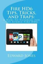 Fire HD6 Tips, Tricks, and Traps:: A How-To Tutorial for the Kindle Fire HD6
