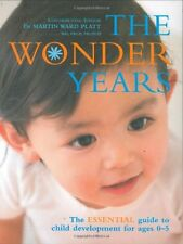 THE WONDER YEARS, The ESSENTIAL guide to child development for ages 0-5: The E,