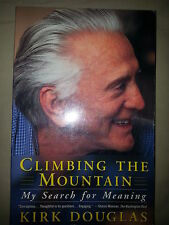 KIRK DOUGLAS SIGNED CLIMBING THE MOUNTAIN, MY SEARCH FOR MEANING BOOK