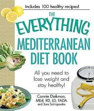 The Everything Mediterranean Diet Book: All you need to lose weight and stay hea