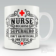 Funny coffee mug cup - NURSE - BECAUSE A SUPERHERO ISN'T JOB TITLE novelty gift