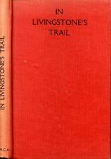 """Benham, Phyllis IN LIVINGSTONE'S TRAIL """"THE QUEST OF THE MIGHTY"""" 1939 Hardback B"""