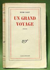 CALET (Henri) : Un Grand voyage. 1952 - Édition originale - grand papier