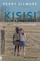 Kisisi Our Language : The Story of Colin and Sadiki, Paperback by Gilmore, Pe...