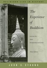 The Experience of Buddhism: Sources and Interpretations (Religious Life in Histo