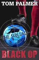 Palmer, Tom, The Squad: Black Op, Very Good Book
