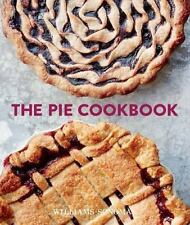 The Pie Cookbook : Delicious Fruit, Special, and Savory Treats Williams-Sonoma