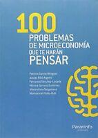 100 Problemas De Microeconomía Que Te Haran Pensar