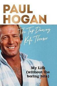 The Tap-Dancing Knife Thrower: My Life..PAUL HOGAN...HARDCOVER..LIKE NEW   GZ