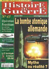 HISTOIRE DE GUERRE N°43 BOMBE ATOMIQUE ALLEMANDE / OP. FRANKTON / PBY CATALINA