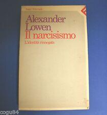 Alexander Lowen - Il narcisismo - L'identità rinnegata - 1^ ed. Feltrinelli 1985
