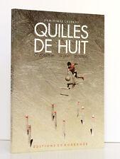 Quilles de Huit Chronique d'une passion. Dominique LAURENS. Ed. du Rouergue 1990