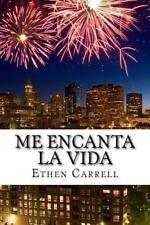 Me Encanta la Vida : Un Libro de Aliento Infinito by Ethen Carrell (2015,...
