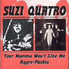Your Mamma Won't Like Me/Aggro-Phobia by Suzi Quatro (CD, Oct-2000, Bgo)