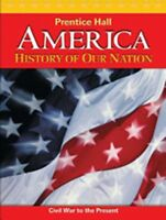AMERICA: HISTORY OF OUR NATION 2011 VOLUME 2 STUDENT EDITION by PRENTICE HALL…