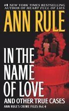 In the Name of Love: Ann Rule's Crime Files Volume 4 [4]