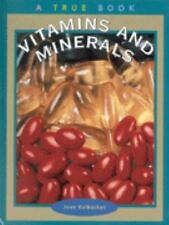 Vitamins and Minerals (True Books: Food & Nutrition)-ExLibrary