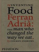 REINVENTING FOOD FERRAN ADRIA': THE MAN WHO CHANGED THE WAY WE EAT