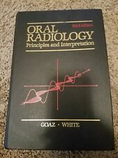 Oral Radiology : Principles and Interpretation by Stuart C. White, Paul W. Goaz…