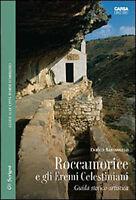 Roccamorice e gli eremi celestiniani - CARSA - Libro nuovo in offerta!