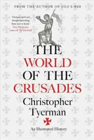 The World of the Crusades by Christopher Tyerman 9780300217391 | Brand New