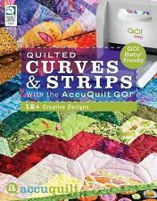 Quilted Curves & Strips with the AccuQuilt GO!: GO! Baby Friendly