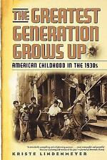 The Greatest Generation Grows Up: American Childhood In The 1930s (american C...