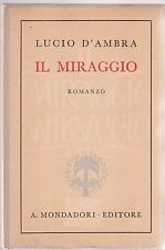 Lucio D'Ambra IL MIRAGGIO 5° ed. 1942 Mondadori -L4805
