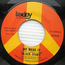 BLACK IVORY We Made It / Just Leave Me Some  7 45 TODAY TS-1524 Near-Mint vinyl