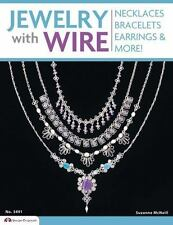 Jewelry with Wire : Necklaces Bracelets Earrings and More! by Suzanne McNeill (2003, Paperback)