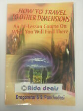 How to Travel to Other Dimensions : An 11-Lesson Course on What You Will FInd...