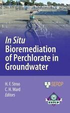 In Situ Bioremediation of Perchlorate in Groundwater (2008, Hardcover)