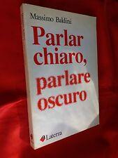 LIBRO - PARLARCHIARO , PARLARE OSCURO .  Laterza  .  1989  . raro