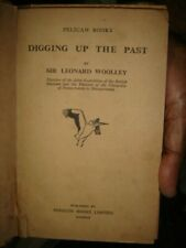 INDIA RARE  - DIGGING UP THE PAST SIR LEONARD WOOLLEY 1937 ILLUSTRATED PAGES 110